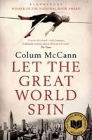 McCann, Colum - Let The Great World Spin - 9781408801185 - 9781408801185