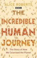 Alice Roberts - Incredible Human Journey - 9781408802885 - V9781408802885