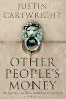 Cartwright, Justin - Other People's Money. by Justin Cartwright - 9781408803882 - KEX0303544