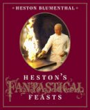 Heston Blumenthal - Heston's Fantastical Feasts - 9781408808603 - V9781408808603