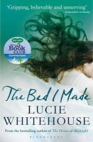 Lucie Whitehouse - The Bed I Made - 9781408809136 - KRA0011009
