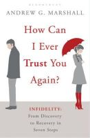 Andrew G. Marshall - How Can I Ever Trust You Again?: Infidelity. Andrew G. Marshall - 9781408809464 - V9781408809464