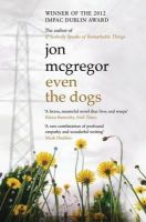 McGregor, Jon - Even the Dogs. Jon McGregor - 9781408809471 - KTG0012280