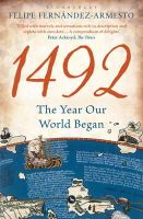 Felipe Fernndez-Armesto - 1492: The Year Our World Began. Felipe Fernndez-Armesto - 9781408809501 - V9781408809501