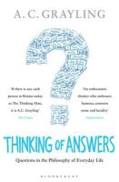 Grayling, A. C. - Thinking of Answers: Questions in the Philosophy of Everyday Life - 9781408809532 - V9781408809532