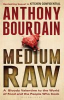 - Medium Raw: A Bloody Valentine to the World of Food and the People Who Cook - 9781408809747 - 9781408809747