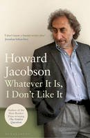 Howard Jacobson - Whatever It Is, I Don't Like It - 9781408810309 - V9781408810309