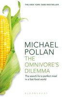 Pollan, Michael - Omnivore's Dilemma: The Search for a Perfect Meal in a Fast-Food World - 9781408812181 - V9781408812181