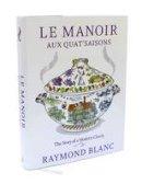 Blanc, Raymond - Le Manoir aux Quat'Saisons: Special Edition - 9781408816905 - V9781408816905