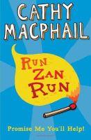 MacPhail, Cathy - Run, Zan, Run: Newly Rejacketed - 9781408817339 - V9781408817339