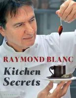 Blanc, Raymond - Kitchen Secrets - 9781408822111 - V9781408822111