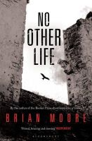 Moore, Brian - No Other Life - 9781408826355 - V9781408826355