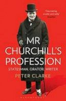 Clarke, Peter - Mr Churchill's Profession - 9781408831236 - V9781408831236