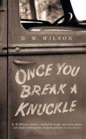 Wilson, D. W. - Once You Break a Knuckle - 9781408831311 - KRA0009327