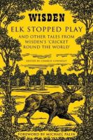 - Elk Stopped Play: And Other Tales from Wisden's 'Cricket Round the World' - 9781408832370 - KRA0009875