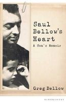 Bellow, Greg - Saul Bellow's Heart: A Son's Memoir - 9781408835487 - KEX0287190