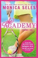 Seles, Monica, LaRosa, James - The Academy: Game on - 9781408841600 - 9781408841600
