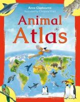 Anna Claybourne - Animal Atlas - 9781408842188 - V9781408842188