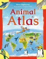 Anna Claybourne - Animal Atlas - 9781408842188 - V9781408842188