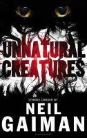 Gaiman, Neil - Unnatural Creatures - 9781408845462 - V9781408845462