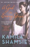 Shamsie, Kamila - A God in Every Stone - 9781408847237 - KSC0001811