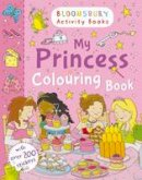 NA - My Princess Colouring Book - 9781408847343 - V9781408847343