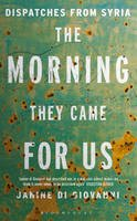 Di Giovanni, Janine - Morning They Came for Us - 9781408851081 - V9781408851081