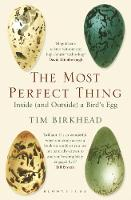 Birkhead, Tim - The Most Perfect Thing: Inside (and Outside) a Bird's Egg - 9781408851272 - V9781408851272