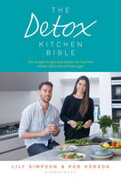 Simpson, Lily, Hobson, Rob - The Detox Kitchen Bible - 9781408852927 - V9781408852927