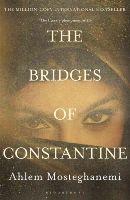 Mosteghanemi, Ahlem - The Bridges of Constantine - 9781408856482 - V9781408856482
