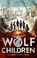 Dowswell, Paul - Wolf Children - 9781408858516 - KTG0020133
