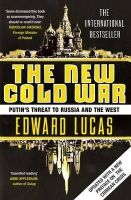 Lucas, Edward - The New Cold War: Putin's Threat to Russia and the West - 9781408859285 - V9781408859285