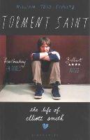 Schultz, William Todd - Torment Saint: The Life of Elliott Smith - 9781408859612 - V9781408859612