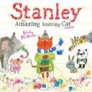 MacKenzie, Emily - Stanley the Amazing Knitting Cat - 9781408860472 - V9781408860472