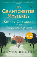 Runcie, James - Sidney Chambers and the Forgiveness of Sins (Grantchester Mysteries) - 9781408862278 - KRA0010557