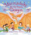 Valentine, Rachel - Marmaduke the Very Popular Dragon - 9781408862650 - V9781408862650