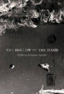 Harvey, PJ, Murphy, Seamus - The Hollow of the Hand: Deluxe Edition - 9781408865286 - V9781408865286
