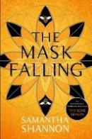 Shannon, Samantha - The Mask Falling (The Bone Season) - 9781408865569 - 9781408865569