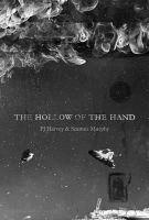 Harvey, PJ, Murphy, Seamus - The Hollow of the Hand: Reader's Edition - 9781408865736 - V9781408865736