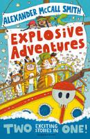 McCall Smith, Alexander - Explosive Adventures - 9781408865866 - V9781408865866