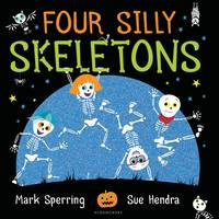 Sperring, Mark - Four Silly Skeletons - 9781408867143 - V9781408867143