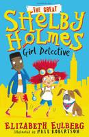 Eulberg, Elizabeth - The Great Shelby Holmes: Girl Detective - 9781408871478 - KTG0020119