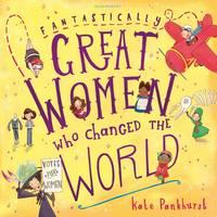 Pankhurst, Kate - Fantastically Great Women Who Changed the World - 9781408876978 - V9781408876978