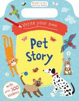 WRITE YOUR OWN PET STORY - - Write Your Own Pet Story - 9781408877333 - V9781408877333