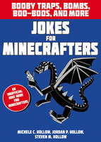 Hollow, M C Et Al - Jokes for Minecrafters: Booby Traps, Bombs, Boo-Boos, and More - 9781408877876 - V9781408877876