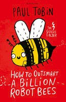 Tobin, Paul - How to Outsmart a Billion Robot Bees - 9781408881804 - 9781408881804