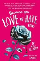 Ameriie - Because You Love to Hate Me: 13 Tales of Villainy - 9781408882764 - V9781408882764