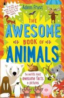 Frost, Adam - The Awesome Book of Animals - 9781408885130 - V9781408885130
