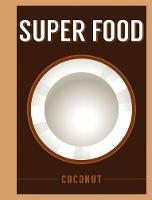 Bloomsbury - Superfood: Coconut (Superfoods) - 9781408887202 - V9781408887202