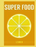 Bloomsbury - Superfood: Lemon (Superfoods) - 9781408887288 - V9781408887288